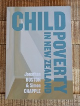 Child Poverty in New Zealand, Jonathan Boston and Simon Chapple
